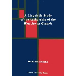 A Linguistic Study of the Authorship of the West Saxon Gospels/KozukaYoshit