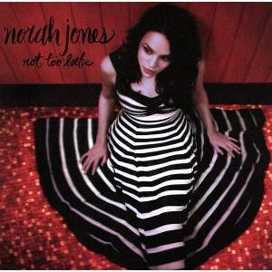 ノット・トゥ・レイト/ノラ・ジョーンズ|bookoffonline