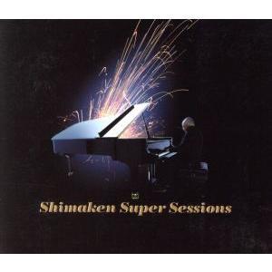 Shimaken Super Sessions/シマケン(p),bird,中島美嘉,ロン・カーター(b),今井美樹,矢野顕子(vo、p),DJ KRUSH,|bookoffonline
