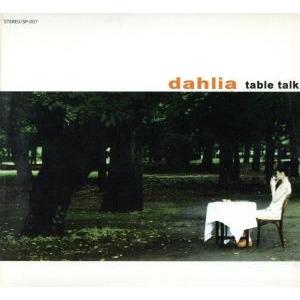 table talk/dahlia