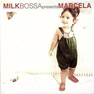 ミルク・ボッサ・プレゼンツ・マルセラ/マルセラ|bookoffonline