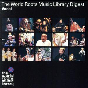 THE WORLD ROOTS MUSIC LIBRARY ダイジェスト(ヴォーカル編)/(ワールド・ミュージック),萱野茂,西江喜春,玉城正治,カン・ジ bookoffonline