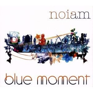 blue moment/noiam