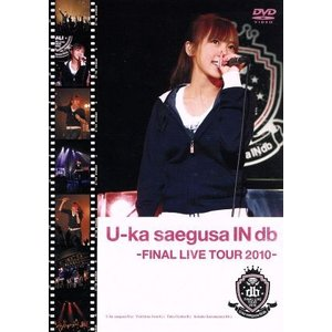 U−KA SAEGUSA IN DB −FINAL LIVE TOUR 2010−/三枝夕夏 IN db|bookoffonline