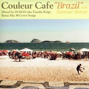 """Couleur Cafe""""Brazil""""with Summer Breeze/DJ KGO(MIX),タータ・メンゼス,クリス・デランノ,バーバラ・メン bookoffonline"""