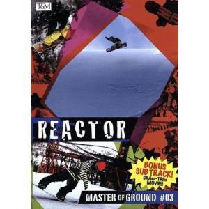 REACTOR/Master of Ground 03/福永拡/田口勝則/藤本光海/平泉卓朗/大磯勇樹/高橋福樹/藤本広海/南谷孝太郎/高野順ノ助/田|bookoffonline