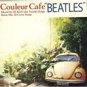 """Couleur Cafe""""BEATLES""""/DJ KGO(MIX),フラヴィオ・メンデス,バーバラ・メンデス,モニーキ・ケッソウズ,タータ,タリン・スピウ bookoffonline"""
