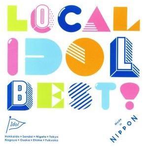 LOCAL IDOL BEST!/(オムニバス),LinQ,Dorothy Little Happy...