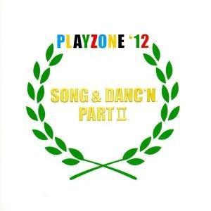 PLAYZONE'12 SONG&DANC'N。PART II。オリジナル・サウンドトラック/(ミュ...