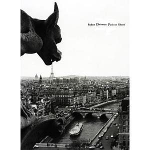 パリ・ドアノー ロベール・ドアノー写真集/ロベールドアノー【著】