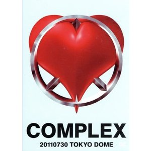 COMPLEX 20110730 TOKYO DOME 日本一心/COMPLEX|bookoffonline