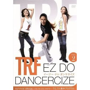 TRF EZ DO DANCERCIZE DISC2 survival dAnce 〜no no cry more〜 ウエスト集中プログラム/TRF|bookoffonline