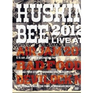 HUSKING BEE 2012 LIVE at AIR JAM 2012,BAD FOOD STU...