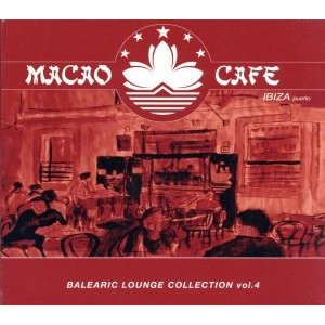 MACAO CAFE balearic lounge collection vol.4/ロック/ポッ...