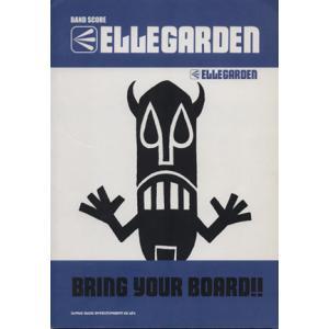 ELLEGARDEN BRING YOUR BOARD!! ...