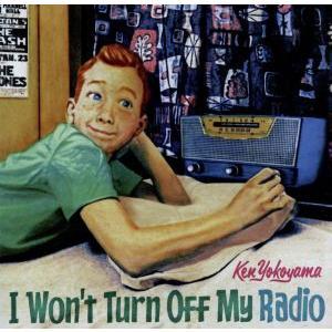 I Won't Turn Off My Radio/Ken Yokoyama(Hi‐STANDARD...