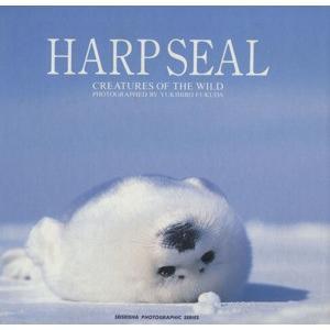 HARPSEAL CREATURES OF THE WILD/福田幸広(著者) bookoffonline