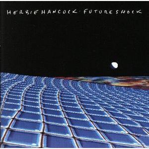 【輸入盤】Future Shock/ハービー・ハンコック|bookoffonline