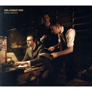 【輸入盤】Radio Silence/NeilCowleyTrio|bookoffonline