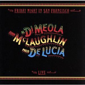 【輸入盤】Friday Night in San Francisco − Live/アル・ディ・メオラ/ジョン・マクラフリン/パコ・デ・ルシア(g/g|bookoffonline
