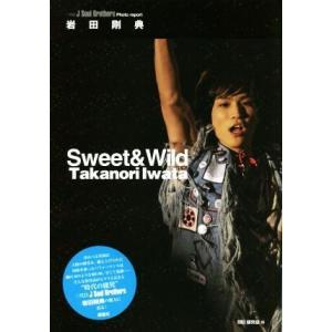 岩田剛典 Sweet & Wild 三代目J Soul Brothers Photo report/...