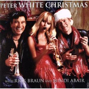 【輸入盤】Peter White Christmas with Mindi Abair and Rick Braun/Peter White|bookoffonline