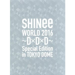 SHINee WORLD 2016〜D×D×D〜 Special Edition in TOKYO(初回限定版)(Blu−ray Disc)/SHIN|bookoffonline