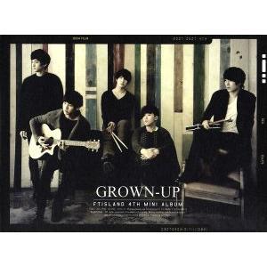 【輸入盤】FTISLAND 4TH MINI ALBUM GROWN−UP/FTISLAND|bookoffonline