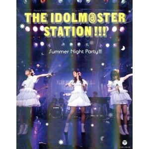 THE IDOLM@STER STATION!!! Summer Night Party!!!(2B...
