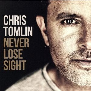 【輸入盤】Never Lose Sight/Chris Tomlin|bookoffonline