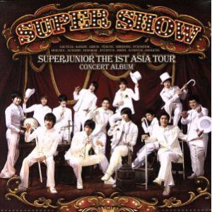【輸入盤】SUPER JUNIOR THE 1st ASIA TOUR CONCERT ALBUM SUPER SHOW/SUPER JUNIOR|bookoffonline