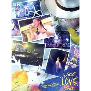 Just LOVE Tour(初回生産限定版)/西野カナ...