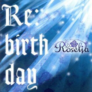 BanG Dream!:Re:birthday(通常盤)/Roselia