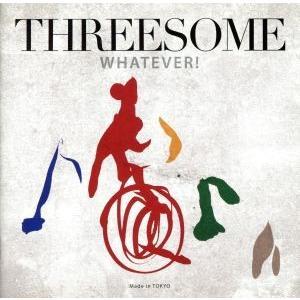 ホワットエヴァー!/THREESOME(Mar...の関連商品3