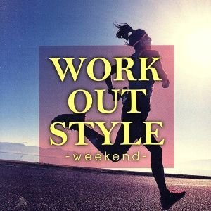 WORK OUT STYLE −weekend−/(オムニバス) bookoffonline