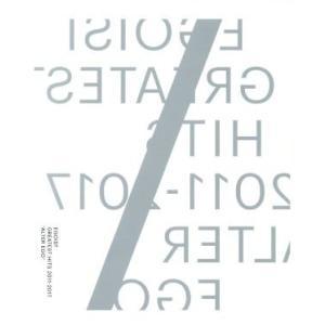 "GREATEST HITS 2011−2017""ALTER EGO""(完全生産限定盤)(Blu−ray Disc付)/EGOIST|bookoffonline"
