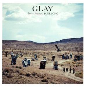 愁いのPrisoner/YOUR SONG/GLAY