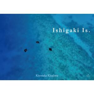 Ishigaki Is. / 北島 清隆|京都 大垣書店オンライン