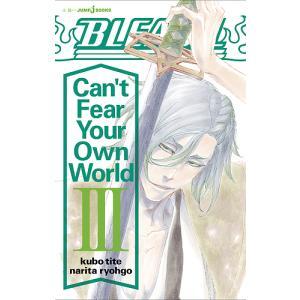 日曜はクーポン有/ BLEACH Can't Fear Your Own World 3/久保帯人/成田良悟|bookfan PayPayモール店