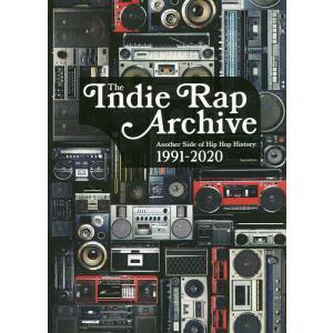 日曜はクーポン有/ インディラップ・アーカイヴ もうひとつのヒップホップ史:1991−2020/Genaktion|bookfan PayPayモール店