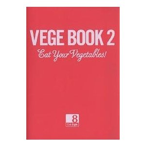 VEGE BOOK Eat Your Vegetables! 2/CafeEight/レシピ