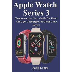 Apple Watch Series 3: Comprehensive Users Guide On Tricks And Tips|brigshop