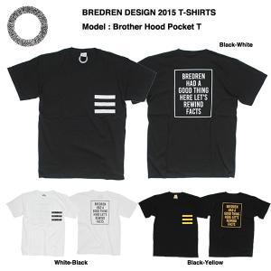 BREDREN DESIGN 2015 T-shirts Brother Hood Pocket Tee / ブレジン Tシャツ|bussel