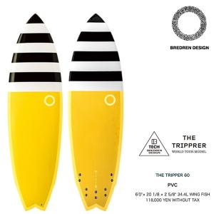 ★BREDREN DESIGN★ THE TRIPPER  6'0