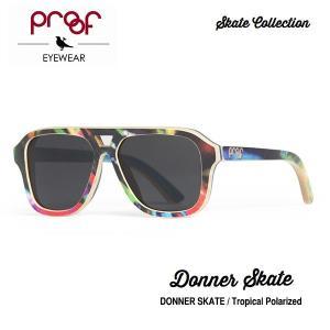 proof eye wear DONNER SKATE Tropical Polarized / Skate Collection 偏光レンズ|bussel