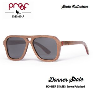 proof eye wear DONNER SKATE Brown Polarized / Skate Collection 偏光レンズ|bussel
