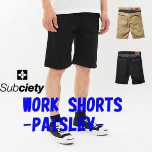 サブサエティ ショートパンツ  ワーク  ペイズリー SubcietyWORK SHORTS-PAISLEY|captain79