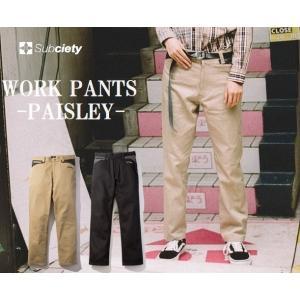 サブサエティ ワークパンツ ペイズリー Subciety WORK PANTS-PAISLEY|captain79