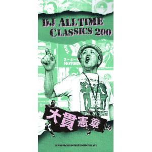 DJ ALL TIME CLASSICS 200 大貫憲章 ...