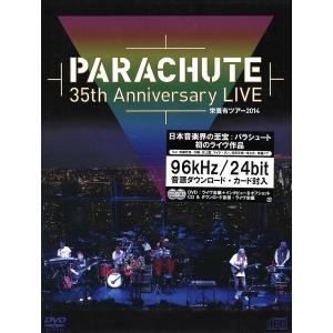 PARACHUTE 35th Anniversary LIV...
